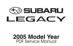 PDF Service Manual Subaru Legacy Model Year 2005