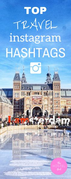 Top Travel Instagram Hashtags - grow your travel blog Instagram account with followers and likes
