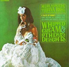 #8 Whipped Cream & Other Delights  Herb Alpert's Tijuana Brass