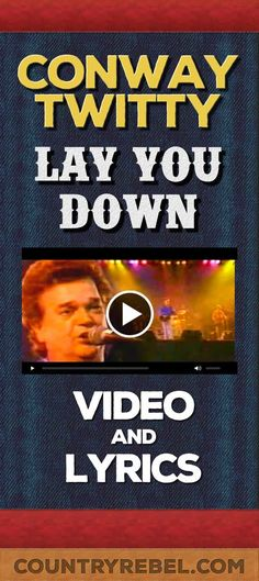 Conway Twitty - I'd Love To Lay You Down Lyrics and Country Music Video http://countryrebel.com/blogs/videos/17248659-conway-twitty-id-love-to-lay-you-down-live-1995