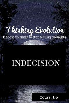 Indecision – Thinking Evolution