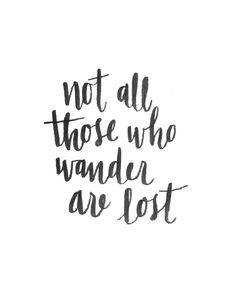not all those who wander are lost - hand lettering https://society6.com/alliegeise