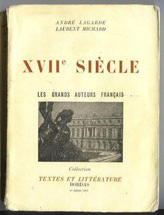 Lagarde et Michard - XVIIème siècle - Édition 1956  Un souvenir qui perdure depuis les débuts de cette illustre collection.