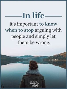 Positive Quotes : In life its important to know when to stop arguing. - Hall Of Quotes Inspirational Quotes About Success, Success Quotes, Positive Quotes, Motivational Quotes, Inspiring Quotes, Inspirational Thoughts, Top Quotes, Life Quotes, Wisdom Quotes