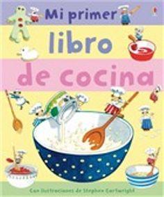 Mi primer libro de cocina, Varios Autores,ISBN 9781409529149