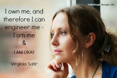"""""""Problems are not the problem; coping is the problem."""" ~ Virginia Satir"""