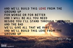 from the ground up dan + shay made this one day when I was bored ☺