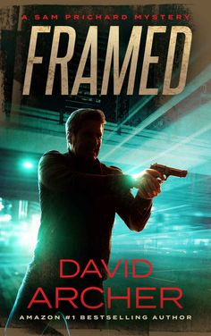 Framed - A Sam Prichard Mystery Thriller (Sam Prichard, Mystery, Thriller, Suspense, Private Investigator Book 4) - Kindle edition by David Archer. Mystery, Thriller & Suspense Kindle eBooks @ Amazon.com.