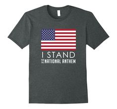 I Stand For The National Anthem American Flag Respect Shirt