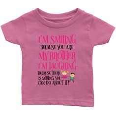 My Brother Infant kids/Babies T-Shirt 4 Size Optional,