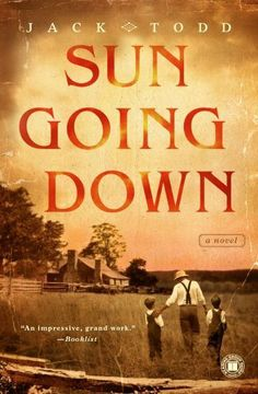Sun Going Down by Jack Todd. $10.38. 594 pages. Author: Jack Todd. Publisher: Touchstone (August 4, 2009)