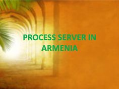The main function of process server in Armenia is to provide all kind of process services like as personal process service, family documents in family courts service, professional process, skip tracing service, court orders, bankruptcy or winding up petitions, order to attend court for questioning. http://processserverinarmenia.blogspot.in/2013/05/need-of-reliable-process-servers-in_14.html