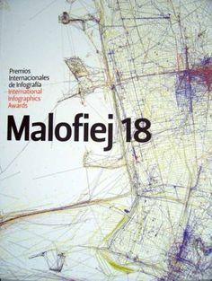 Malofiej 18 (Infografías periodísticas ganadoras del premio) Autores: Varios. Año: 2011. http://snd-e.com/es/libros/malofiej18