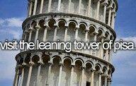 Visit The Leaning Tower Of Pisa. #Bucket List #Before I Die