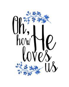 Oh How He Loves Us print - David Crowder lyrics - christian song lyrics printable - INSTANT DOWNLOAD by bridgetmariedesigns on Etsy https://www.etsy.com/listing/230366300/oh-how-he-loves-us-print-david-crowder