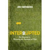 Interrupted by Jen Hatmaker - An Adventures in Relearning the Essentials of Faith. Great book about getting out of your cul de sac Christianity life and doing more.