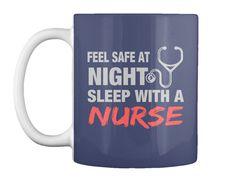 Feel Safe At Night Sleep With A Nurse Dk Navy Mug Front