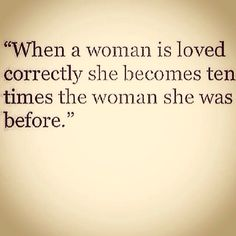 When a woman love correctly