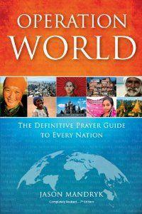Operation World: The Definitive Prayer Guide to Every Nation (Operation World Set): Jason Mandryk: Amazon.com: Books