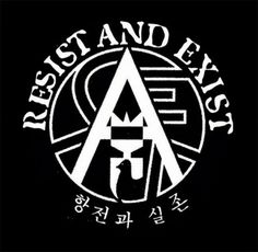 Resist and Exist. Favorite local Punk band. Jang Lee.