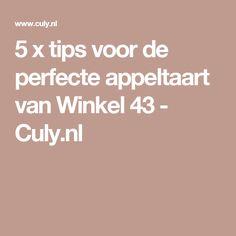5 x tips voor de perfecte appeltaart van Winkel 43 - Culy.nl