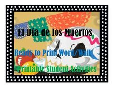 This product will help you celebrate el Dia de los Muertos in Spanish Class. This product contains the following:pg. 1 coverpgs. 2-20 word wall posters (which double as flashcards)pg. 21 skeleton to cut and decoratepg. 22 venn diagram Day of the Dead -Halloweenpg. 23 word searchpg. 24 vocabulary worksheetpg. 25-26 masks to color