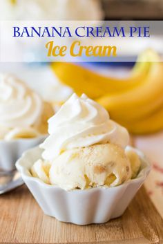 Your favorite Banana Cream Pie made into ice cream. You know you want some now.