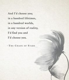 I love you Vic.I love us.I love how we work together.talk to each other.and love each other. I choose you I choose you I choose you xoxo I love you xo Cute Love Quotes, Love Quotes For Her, Great Quotes, Quotes To Live By, Love Quotes For Wedding, Famous Quotes From Books, Quotes Quotes, Inspirational Quotes From Books, Poems About Love For Him
