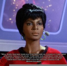 Whoopi Goldberg about Nichelle Nichols as Uhura on Star Trek