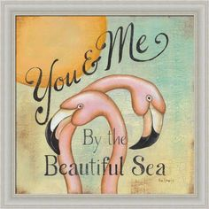 Amazon.com: You And Me by the Beautiful Sea Pink Flamingo Sign 14x14 Framed Art Print Picture by Kim Lewis: Posters & Prints