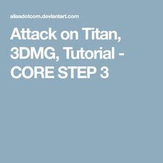 Attack on Titan, 3DMG, Tutorial - CORE STEP 3