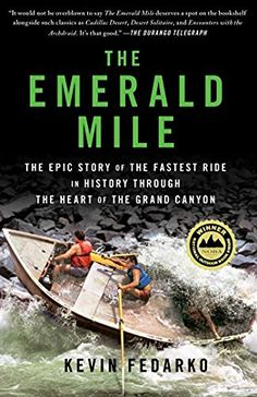 The Emerald Mile: The Epic Story of the Fastest Ride in History Through the Heart of the Grand Canyon, http://www.amazon.com/dp/1439159866/ref=cm_sw_r_pi_awdm_x_qfF1xb86BCDAM