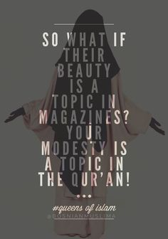 Modesty is beautiful.