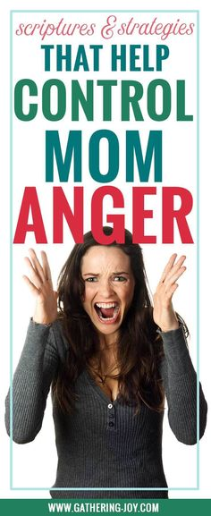 """Why am I an angry mom?! "" If you struggle with Mom Anger, you may want to try these scriptures and strategies to control mom anger."