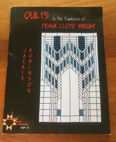 Quilts in the Tradition of Frank Lloyd Wright by by SloCrafty