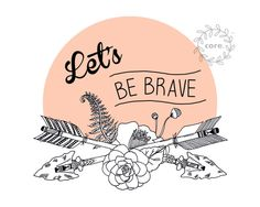 Arrows with Flowers tribal illustration - Lets Be Brave art print