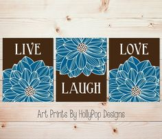 Live Laugh Love - Home decor art prints - Blue brown bedroom art - Floral prints - Dahlia wall decor - Dining room art - Kitchen wall art - SET OF 3 UNFRAMED ART PRINTS #1468. 3 UNFRAMED Art prints printed on a professional grade photo paper. Live Laugh Love art prints designed in blue and brown. Prints size 8x10 or 11x14 come with a thin white border around stated print size and will be shipped in a flat mailer. Prints sized 12x16 and 13x19 are borderless and will be shipped in a tube...