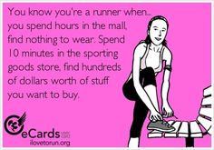 Fitness Gear for Women: Shopping you know you are a runner when you spend hours in the mall and find nothing to wear. spend 10 minutes in the fitness section and find hundreds of dollars worth of stuff you want to buy. Running Humor, Running Quotes, Running Motivation, Running Workouts, Fitness Motivation, Running Injuries, Sport Quotes, Motivation Quotes, Keep Running