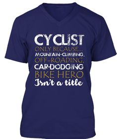 Cyclists Only Because Mountain Climbing #mountainbiker, #roadcyclist, #biker, #mountain, #bike lovers.      #Cyclist t shirt, #Bicycle shirt, #dirtbiking, Bike t shirt, Cylist shirt,  Funny Cycling Shirt, Biker Lover Tshirt, Mountain Bike Shirt. Funny motorcyle shirt, biker tee shirts, christian biker shirts, biker girl shirts, biker shirt, Funny Biking shirt, #MountainBike Cycling #DirtBike T Shirt, #motocross tshirt, #rider tshirt, motorcycle tshirt, #BRAAAP tshirt