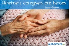"#Quote: ""Alzheimer's Caregivers are Heroes."" -Leeza Gibbons"