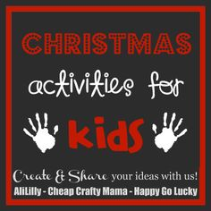 Christmas Activities for Kids– check out these fun ideas and share your own!