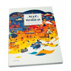 A Map of the World The World According to Illustrators and Storytellers