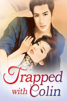 Trapped with Colin - Novel Updates Spin Out, Episode Iv, Normal Life, Guy Names, Ex Boyfriend, New Chapter, Free Reading, Reading Online, It Hurts