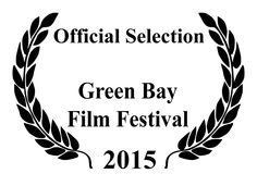 Official Selection Green Bay Film Festival 2015