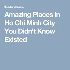 Discover the secret side of Saigon with ten of the best unusual places to visit in the city. Vietnam Holidays, Time To Leave, Ho Chi Minh City, Asia Travel, Amazing Places, Southeast Asia, Cambodia, Trip Planning, Singapore