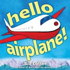 Friday, February 6, 2015. Illustrations and easy-to-read text follow an airplane as it says good-bye to the ground and hello to the sky, where it flies over a town, mountains, clouds, and people.