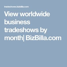 View worldwide business tradeshows by month| BizBilla.com