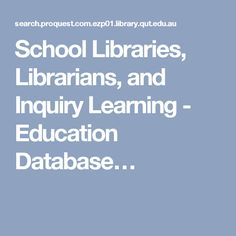 School Libraries, Librarians, and Inquiry Learning - Education Database…