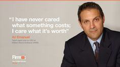 """I have never cared what something costs; I care what it's worth"" - Ari Emanuel"