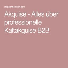 Akquise - Alles über professionelle Kaltakquise B2B